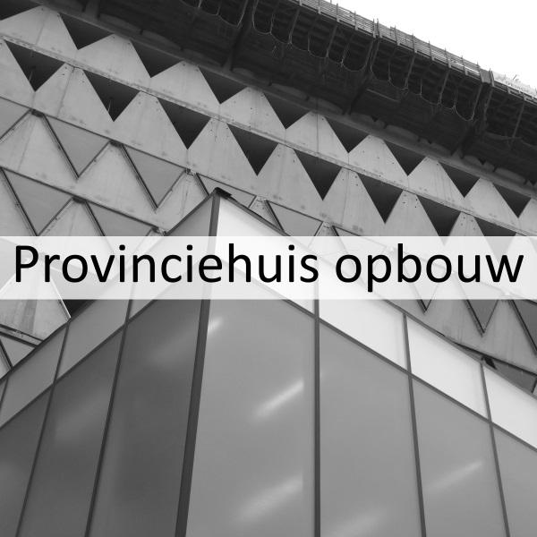 Provinciehuis in opbouw