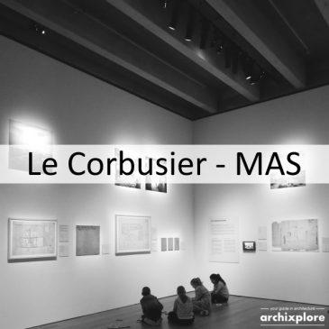 Le Corbusier. Linkeroever – Chandigarh – expo in het MAS